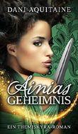 Ainias Geheimnis: Band 1 - Ein Themiskyra-Roman