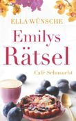 Café Sehnsucht - Emilys Rätsel