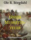 Unter Musketenfeuer: Falk-Hanson-Reihe (1)