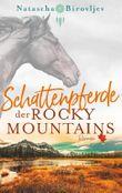 Schattenpferde der Rocky Mountains