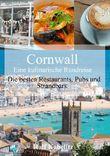 Cornwall - Eine kulinarische Rundreise