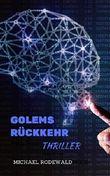 Golems Rückkehr: Thriller
