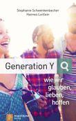 Generation Y - wie wir glauben, lieben, hoffen