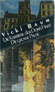 Die Karriere der Doris Hart. / Die große Pause. ( 2 Romane in einem Band).
