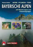 Bayerische Alpen. Natur - Pflanzen - Tiere