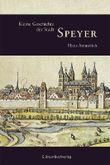 Kleine Geschichte der Stadt Speyer