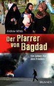 Der Pfarrer von Bagdad: Ein Leben für den Frieden
