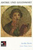 Antike Briefe. Cicero - Plinius - Seneca