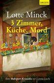 3 Zimmer, Küche, Mord: Eine Ruhrpott-Krimödie mit Loretta Luchs