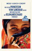 DuMont Reiseabenteuer Wie ich die Prinzessin von Sansibar suchte und dabei mal: kurz am Klimimanscharo vorbeikam