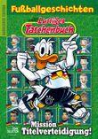 Lustiges Taschenbuch Fußballgeschichten - Mission Titelverteidigung
