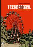 Tschernobyl - Rückkehr ins Niemandsland
