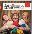 Wollrausch - Das MyOma-Strickbuch