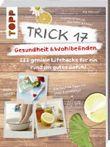 Trick 17 – Gesundheit & Wohlbefinden