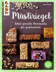 Müsliriegel (kreativ & köstlich)