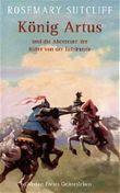 König Artus und die Abenteuer der Ritter von der Tafelrunde