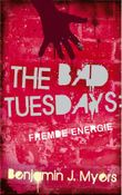 The Bad Tuesdays. Fremde Energie