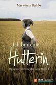 Ich bin eine Hutterin: Die faszinierende Geschichte meiner Herkunft