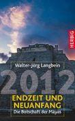 2012 Endzeit und Neuanfang