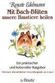 Mit Bach-Blüten unsere Haustiere heilen