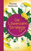 Die Löwenzahn-Strategie