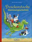 Drachenstarke Abenteuergeschichten