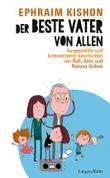 Der beste Vater von allen: Ausgewählte und kommentierte Geschichten von Rafi, Amir und Renana Kishon