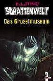 Das Gruselmuseum