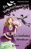Die Vampirschwestern, Band 2 - Ein bissfestes Abenteuer