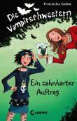 Die Vampirschwestern, Band 3 - Ein zahnharter Auftrag