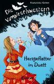 Die Vampirschwestern, Band 4 - Herzgeflatter im Duett