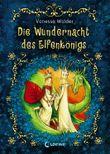 Der Elfenkönig - Die Wundernacht des Elfenkönigs