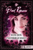 Blood Romance – Kuss der Unsterblichkeit