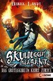 Skulduggery Pleasant - Das Groteskerium kehrt zurück