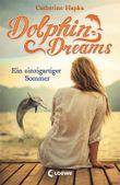 Dolphin Dreams - Ein einzigartiger Sommer