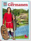 Was ist was, Band 062: Die Germanen