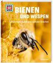 WAS IST WAS Band 19 Bienen und Wespen. Flüssiges Gold und spitzer Stachel