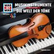 WAS IST WAS Hörspiel. Musikinstrumente / Die Welt der Töne.