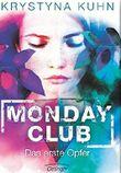 Monday Club - Das erste Opfer