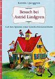 Besuch bei Astrid Lindgren. Auf den Spuren einer Geschichtenerzählerin