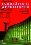 Europäische Architektur von den Anfängen bis zur Gegenwart