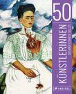 50 Künstlerinnen, die man kennen sollte