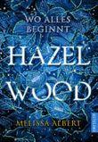 Hazel Wood - Wo alles beginnt