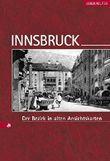 Innsbruck: Der Bezirk in alten Ansichtskarten