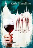 Ein Vampir kommt selten allein
