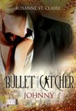 Bullet Catcher - Johnny