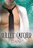 Bullet Catcher - Dan