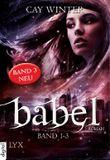 Babel Gesamtausgabe: Band 1-3