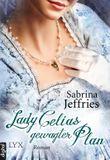 Lady Celias gewagter Plan