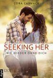 Seeking Her - Nie wieder ohne dich